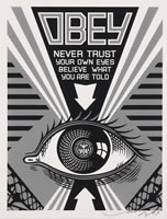 Shepard Fairey, OBEY (Never Trust Your Own Eyes), 2009, silkscreen in black